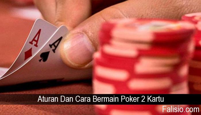 Aturan Dan Cara Bermain Poker 2 Kartu
