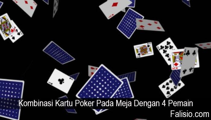 Kombinasi Kartu Poker Pada Meja Dengan 4 Pemain