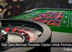 Tata Cara Bermain Roulette Casino Untuk Pemula