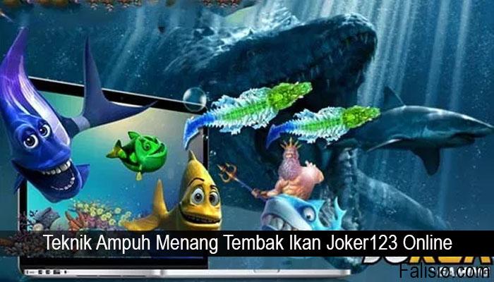 Teknik Ampuh Menang Tembak Ikan Joker123 Online