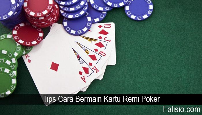 Tips Cara Bermain Kartu Remi Poker