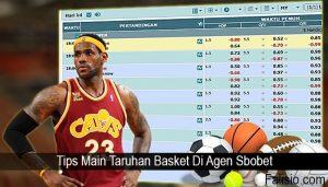 Tips Main Taruhan Basket Di Agen Sbobet