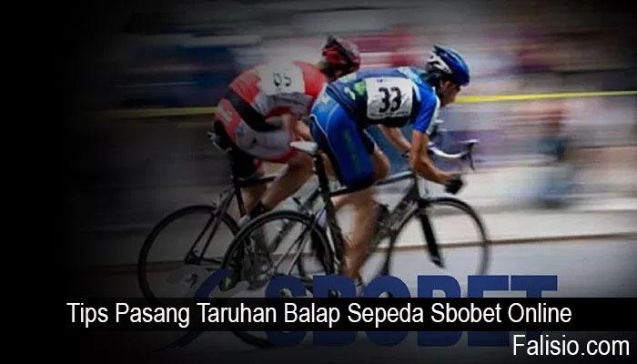 Tips Pasang Taruhan Balap Sepeda Sbobet Online
