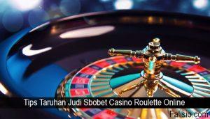 Tips Terampuh Menang Sbobet Roulette Online