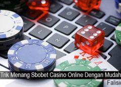 Trik Menang Sbobet Casino Online Dengan Mudah