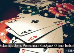 Beberapa Jenis Permainan Blackjack Online Terbaik