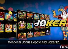 Mengenai Bonus Deposit Slot Joker123