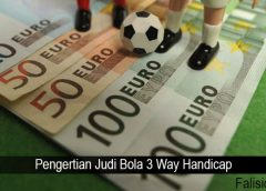 Pengertian Judi Bola 3 Way Handicap