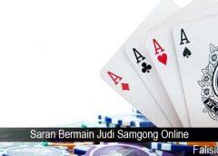 Saran Bermain Judi Samgong Online