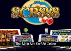 Tips Main Slot Scr888 Online