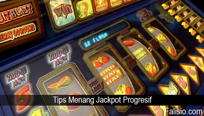 Tips Menang Jackpot Progresif