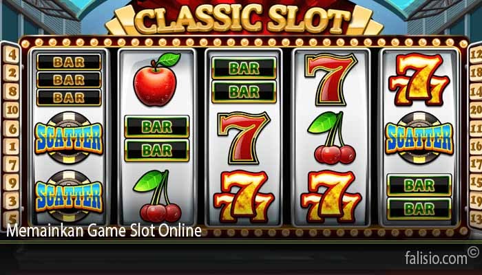 Memainkan Game Slot Online